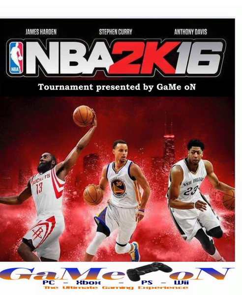 Game oN's NBA2K16 Tournament - 7/30/16