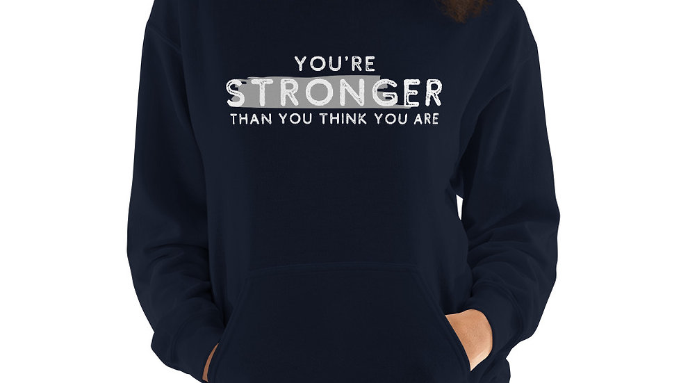 YOU'RE STRONGER THAN YOU THINK - Unisex Hoodie