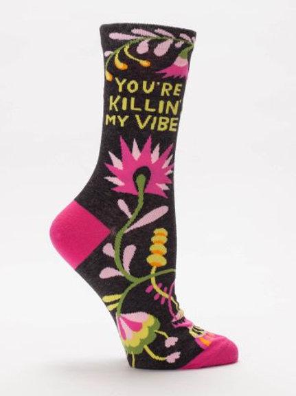 You're Killin My Vibe Socks