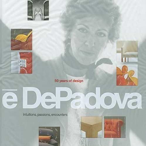 E' DePadova 50 Years of Design: Intuitions, Passions, Encounters