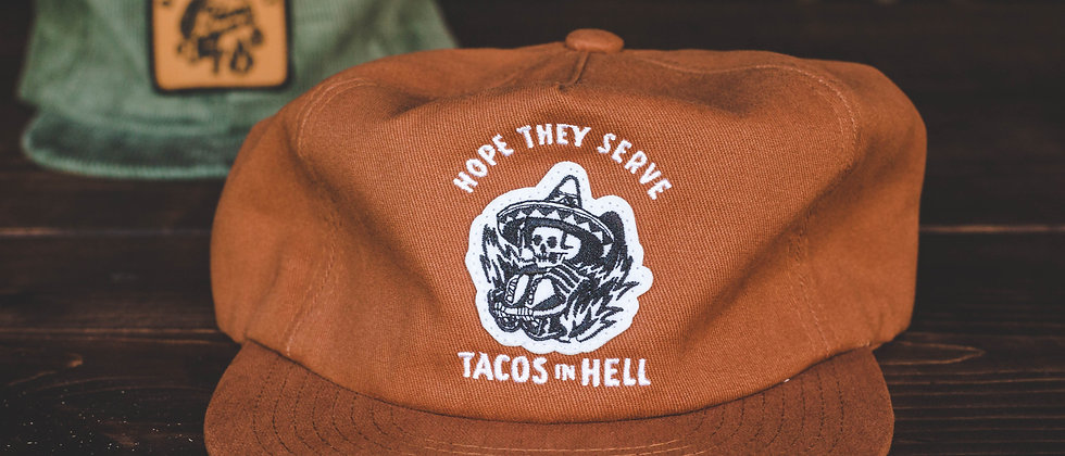 Hope They Serve Tacos in Hell Hat