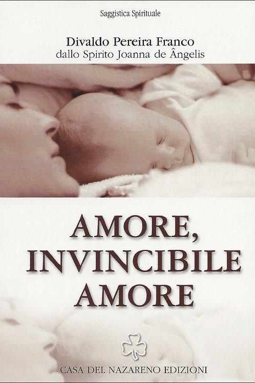 Amore, invincibile amore