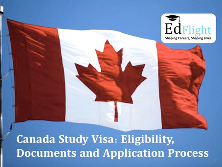 Canada Study Visa : Eligibility, Documents and Application Process