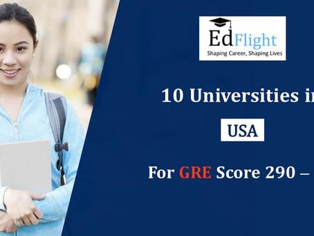 10 Universities for GRE Score 290 - 300