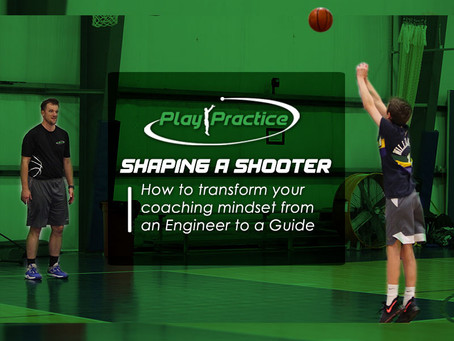 Shaping a Shooter:  How to transform your coaching mindset from an Engineer to a Guide