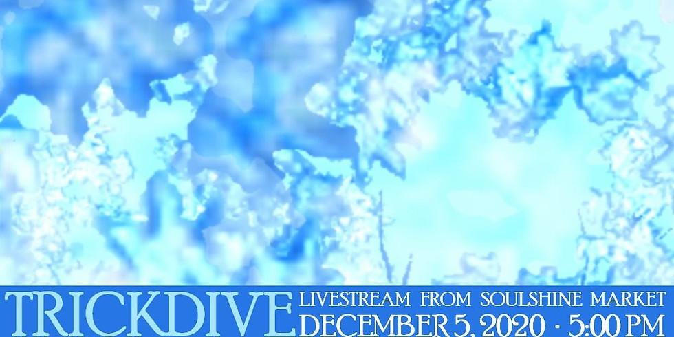 Trickdive's Terrific Holiday Livestream From Soulshine Market