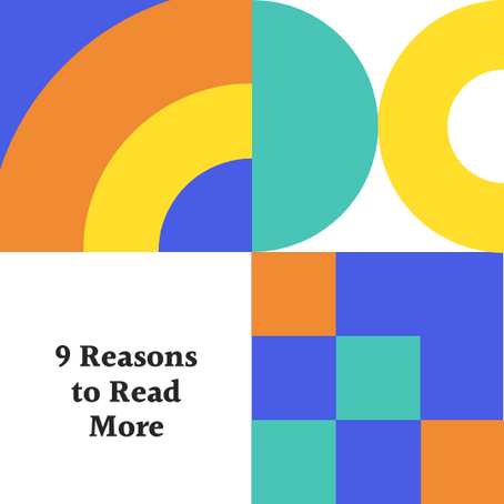 9 REASONS WHY READING IS GOOD FOR YOU