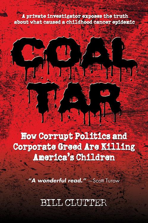 Coal Tar: How Corrupt Politics and Corporate Greed Killed America's Children