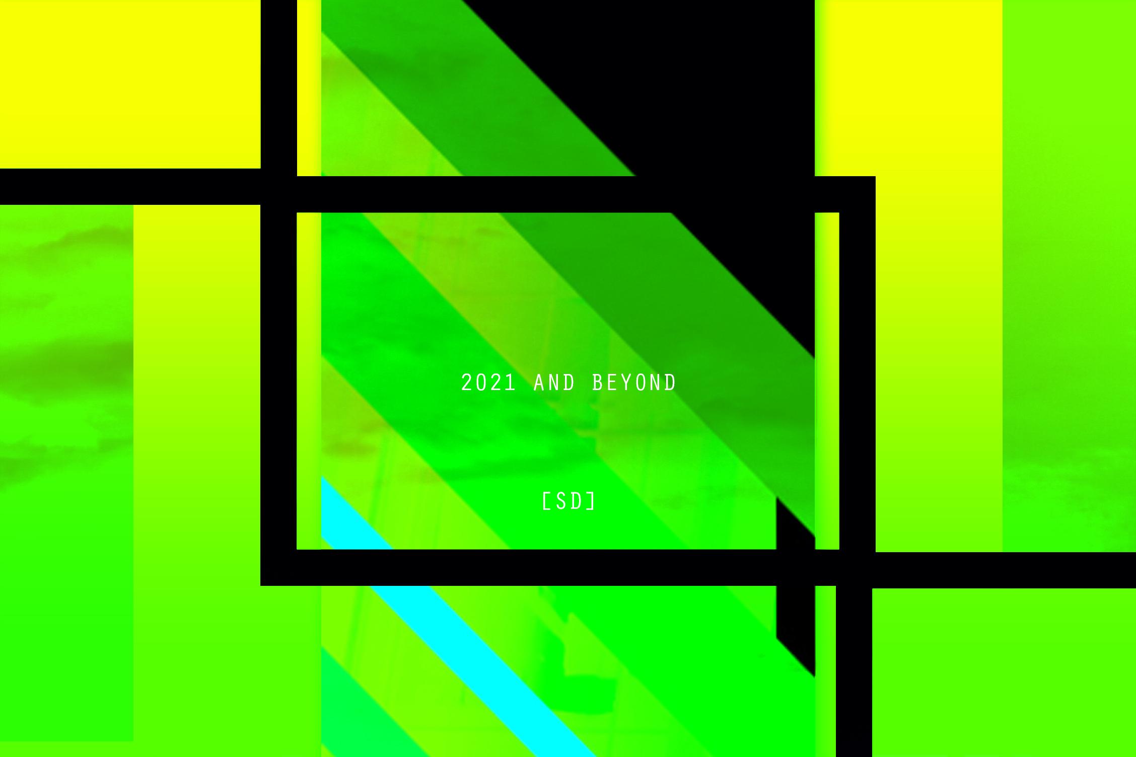 2021 AND BEYOND