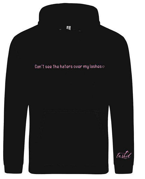 """Lashed """"Can't see the haters over my lashes"""" hoodie"""