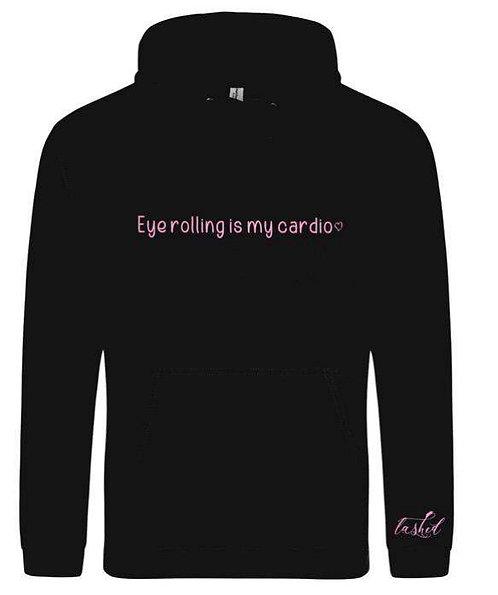 """Lashed """"Eye rolling is my cardio"""" hoodie"""