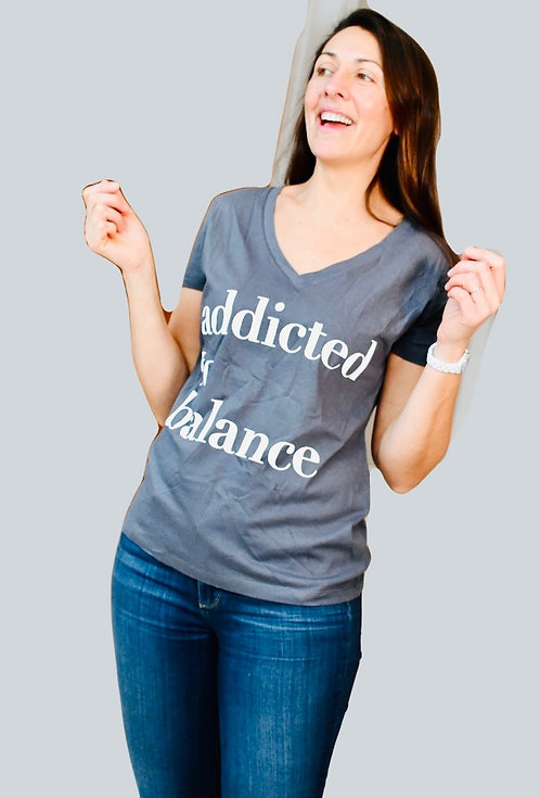Women's V-Neck Addicted to Balance Slogan T-Shirt