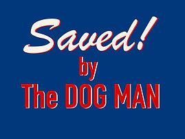 Saved by The Dog Man.001.jpeg