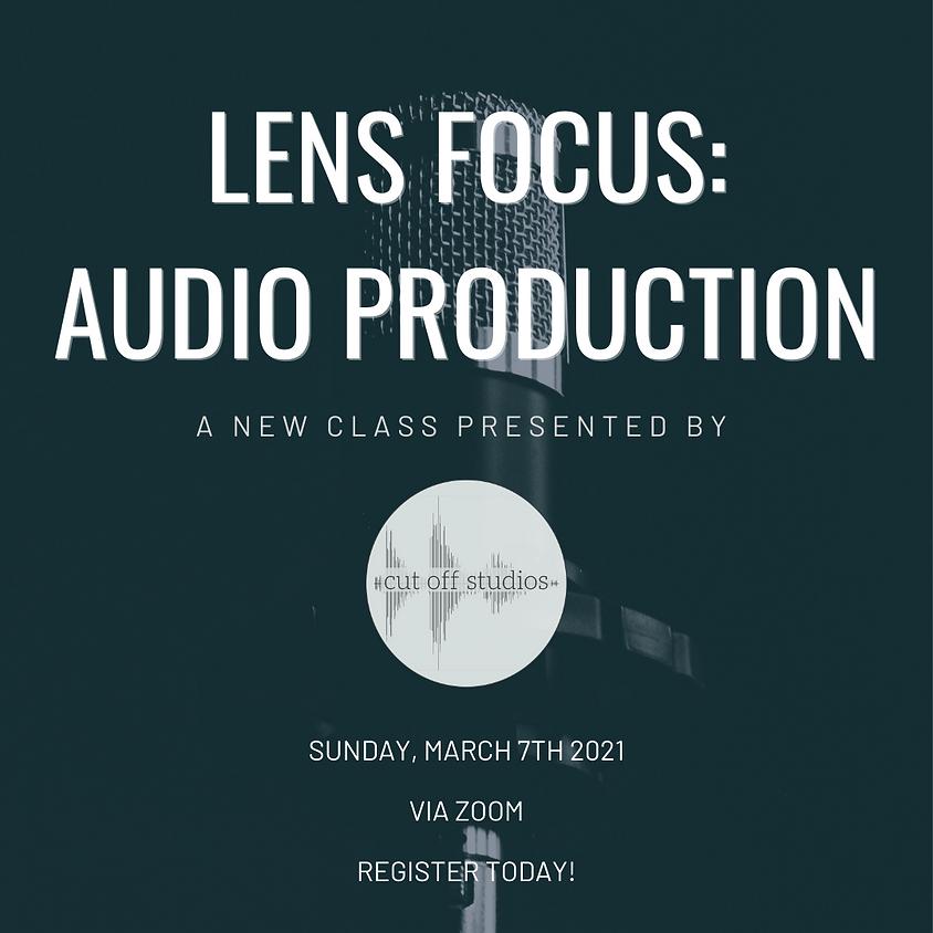 LENS: Focus - Audio Production
