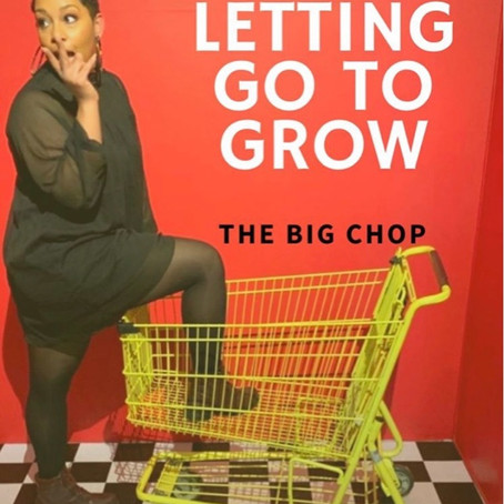 Letting Go To Grow: the big chop