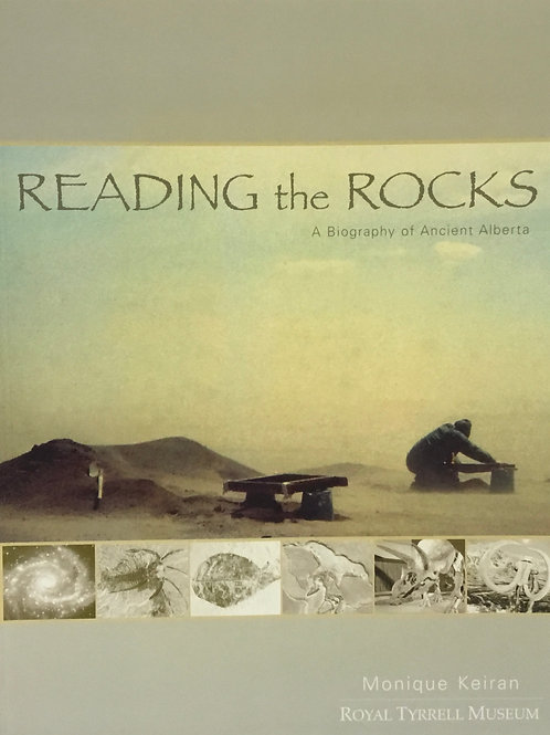 Reading the Rocks : A Biography of Ancient Alberta