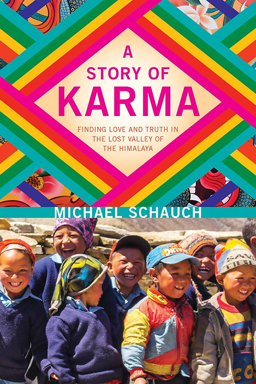 A Story of Karma: Finding Love and Truth in the Lost Valley of the Himalaya