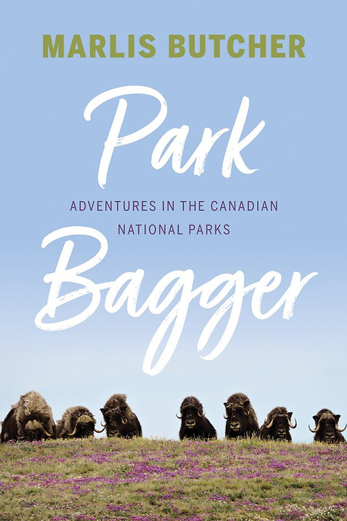 Park Bagger: Adventures in the Canadian National Parks