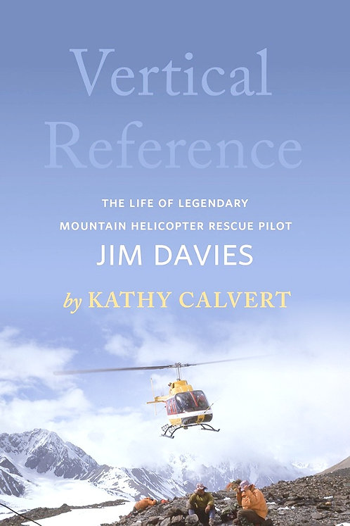Vertical Reference: Legendary Mountain Helicopter Rescue Pilot Jim Davies