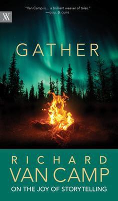 Gather: Richard Van Camp on the Joy of Storytelling