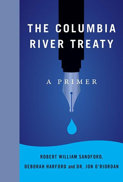 The Columbia River Treaty: A Primer
