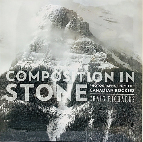 Composition in Stone: Photographs from the Canadian Rockies