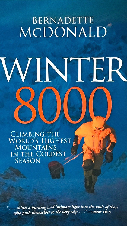 Winter 8000: Climbing the World's Highest Mountains in the Coldest