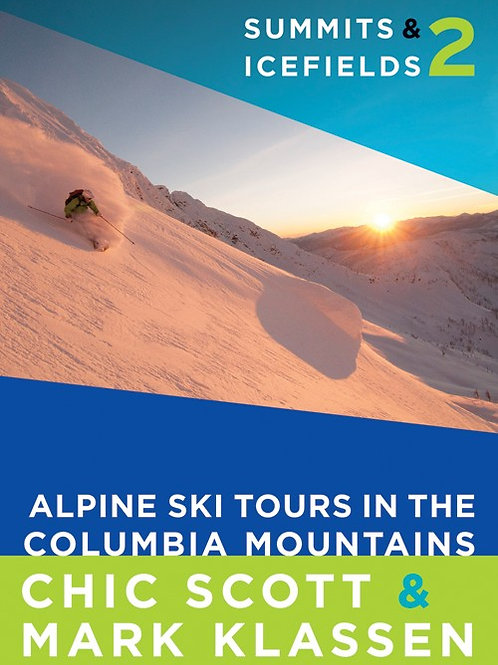 Summits & Icefields 2 Alpine Ski Tours in the Columbia Mountains