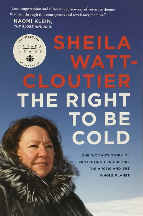 The Right to Be Cold: Sheila Watt-Cloutier