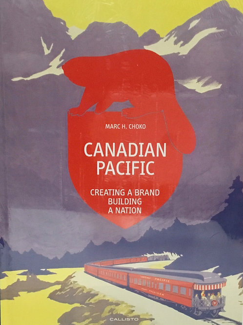 Canadian Pacific: Creating a Brand Building a Nation