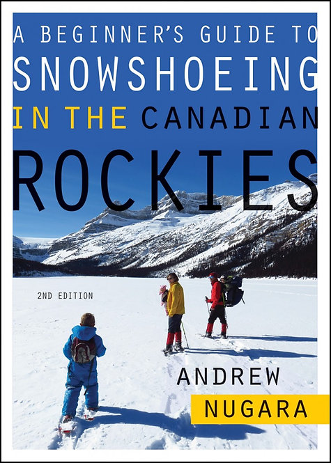 A Beginner's Guide to Snowshoeing in the Canadian Rockies – 2nd Edition