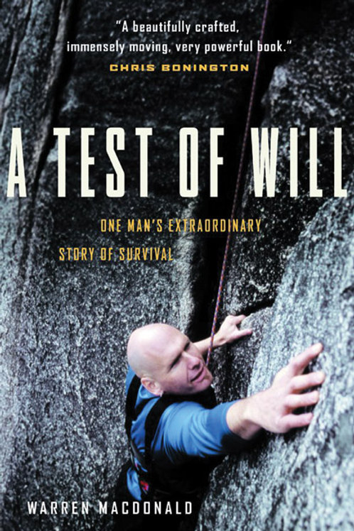 A Test of Will One Man's Extraordinary Story of Survival