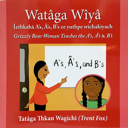 Grizzly Bear Woman Teaches the A's...Wataga Wiya: Ages 4 +