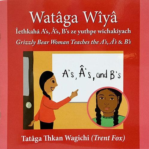 Grizzly Bear Woman Teaches the A's...Wataga Wiya: Ages 4 +