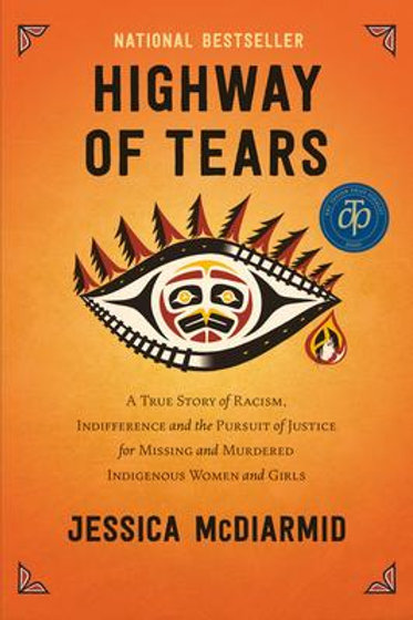 Highway of Tears:A True Story of Racism, Indifference and the Pursuit of Justic