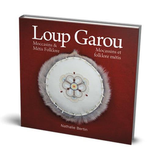 Loup Garou, Moccasins & Metis Folklore