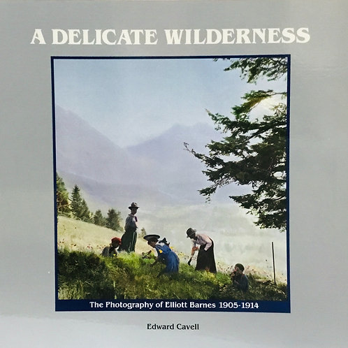 A Delicate Wilderness: The Photography of Elliott Barnes 1905-1913