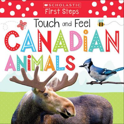 Touch and Feel Canadian Animals: Ages 1 +