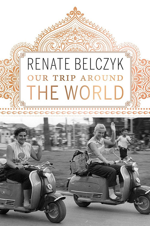 Our Trip Around the World: Renate Belczyk