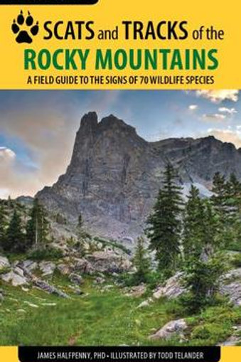 Scats and Tracks of the Rocky Mountains - 3rd Edition