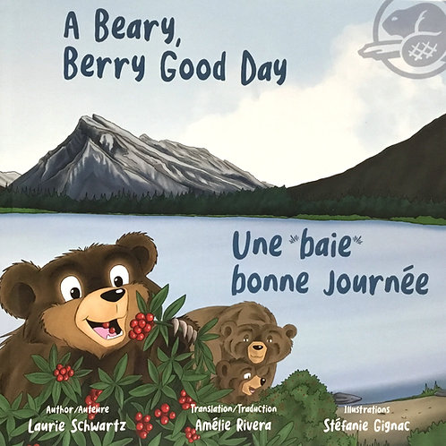 A Beary, Berry Good Day: Ages 3 +