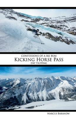 Confessions of a Ski Bum: Kicking Horse Pass Day Tripping