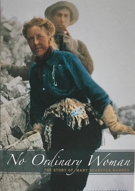 No Ordinary Woman: The Story of Mary Schäffer Warren