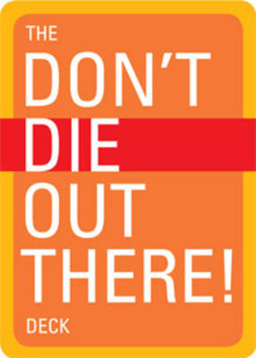 Don't Die Out There!