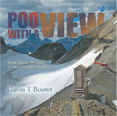 Poo With a View: High Alpine Shitters of the Canadian Rockies