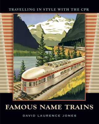 Famous Name Trains: Travelling in Style with the CPR
