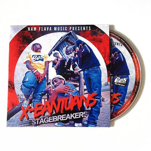 """X-Bantuans – """"Stagebreakers"""""""