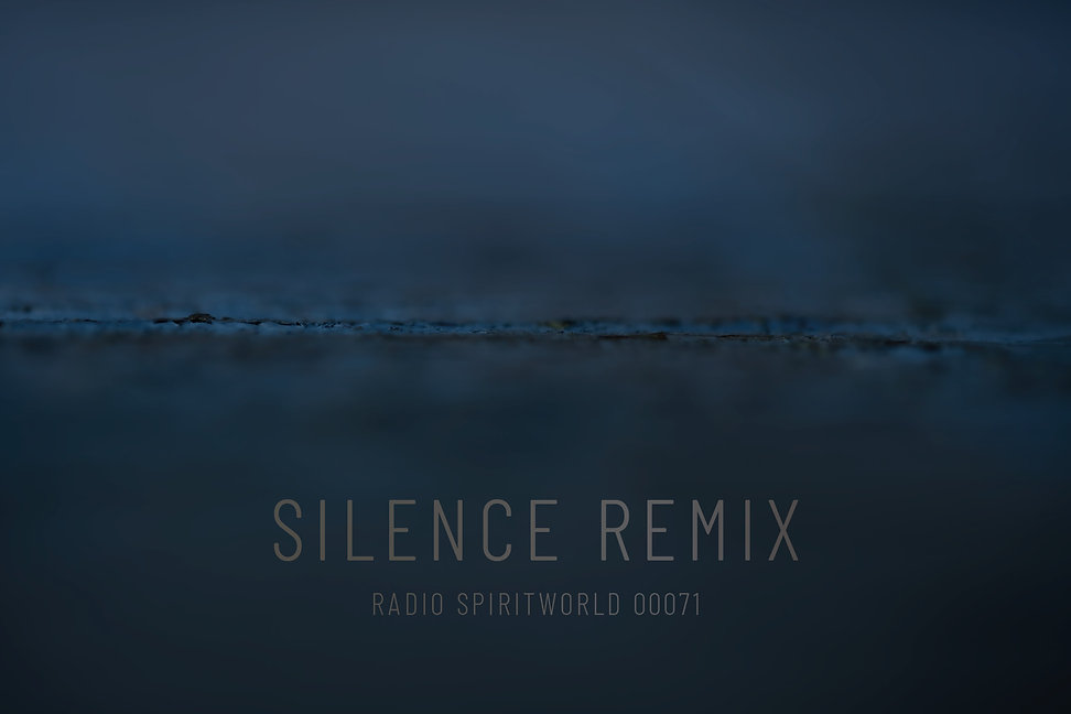 SILENCE REMIX RADIO SPIRITWORLD 00071