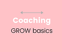 Coaching - GROW Basics
