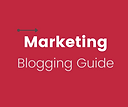 Marketing - Blogging Guide